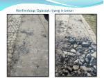 werfverloop opbraak rijweg in beton