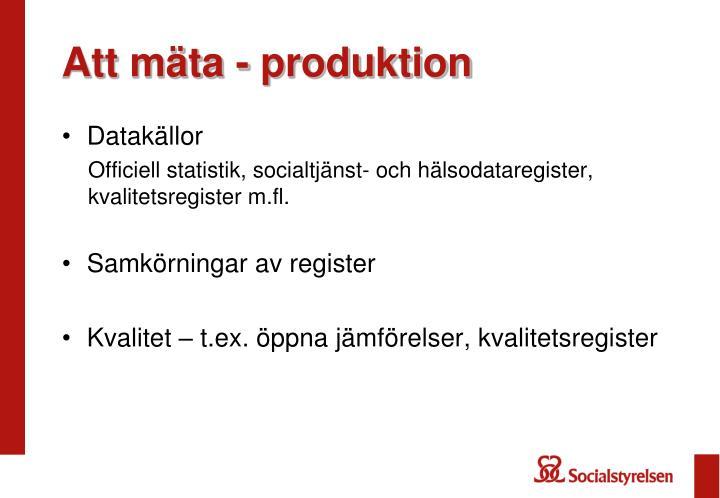 Att mäta - produktion
