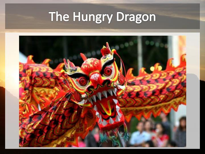 The hungry dragon