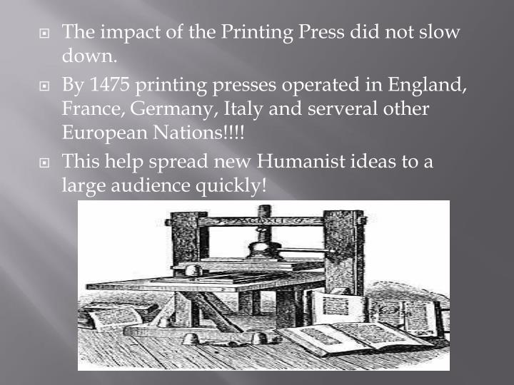 The impact of the Printing Press did not slow down.