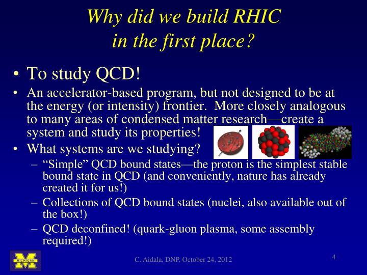Why did we build RHIC