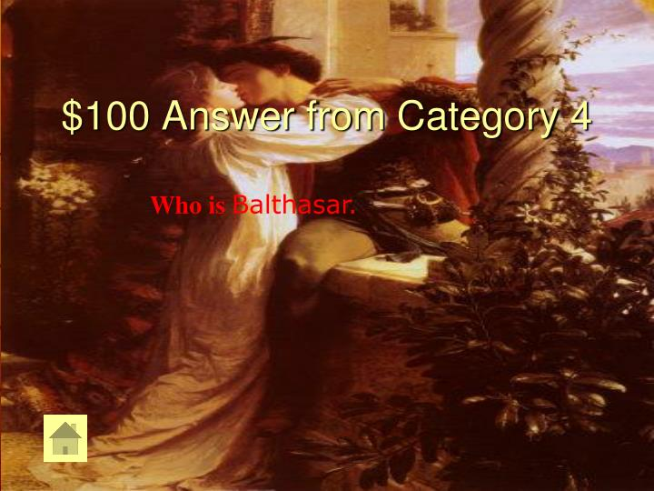 $100 Answer from Category 4