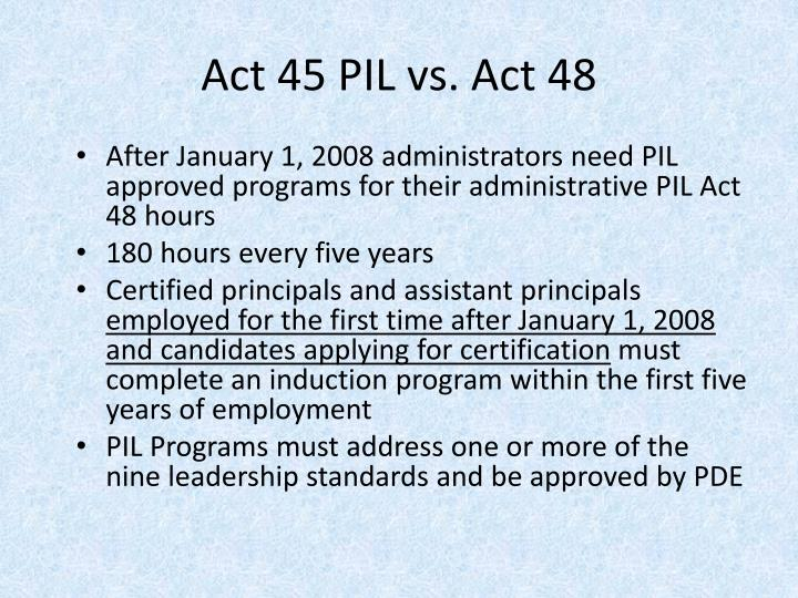 Act 45 PIL vs. Act 48