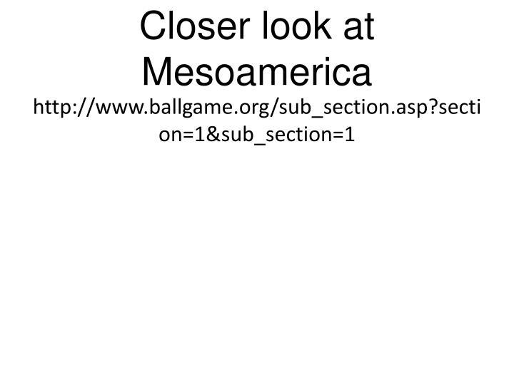 Closer look at Mesoamerica