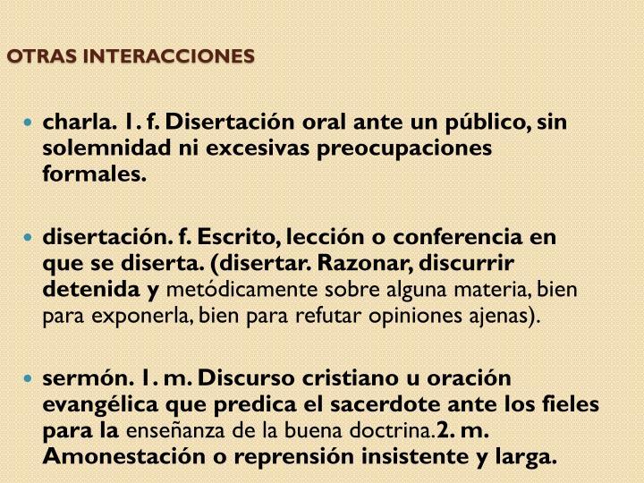 OTRAS INTERACCIONES
