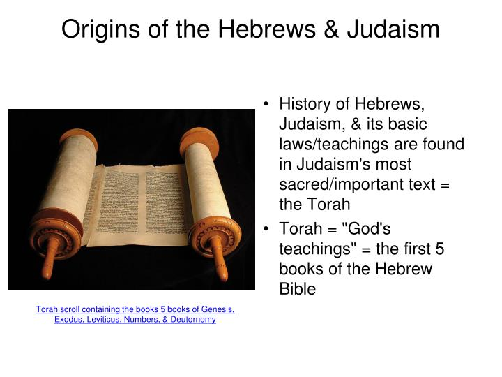 origins of judaism essay The origins of judaism are written in the book of genesis, the first book of the pentateuch genesis is divided into several major parts the creation of the world (first part) and the story of abraham (second part) are respectively the parts that are dedicated mostly to the origins of judaism.