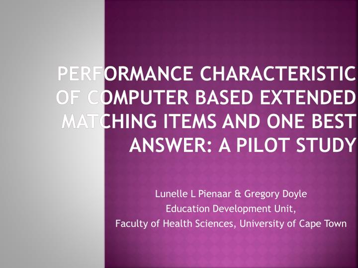 Performance characteristic of computer based Extended matching items and One Best Answer: A pilot st...