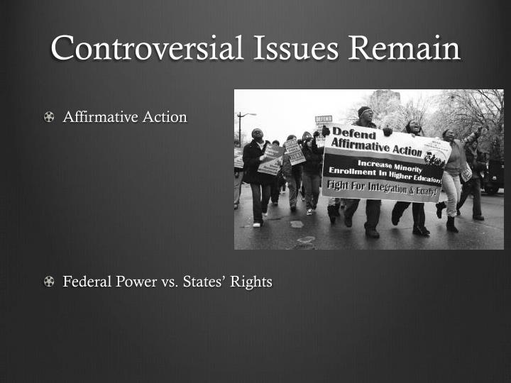 Controversial Issues Remain
