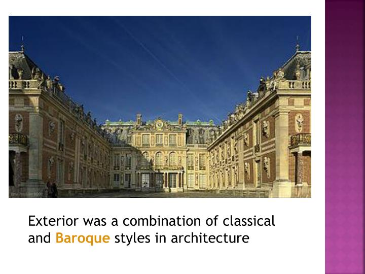 Exterior was a combination of classical and