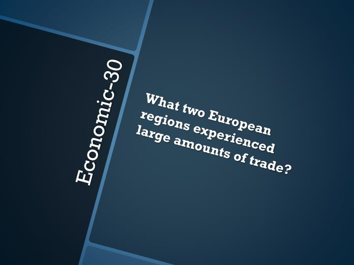 What two European regions experienced large amounts of trade