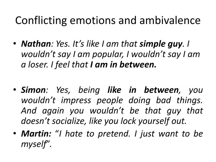 Conflicting emotions and ambivalence