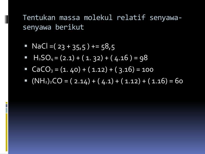 Tentukan massa molekul relatif senyawa-senyawa berikut