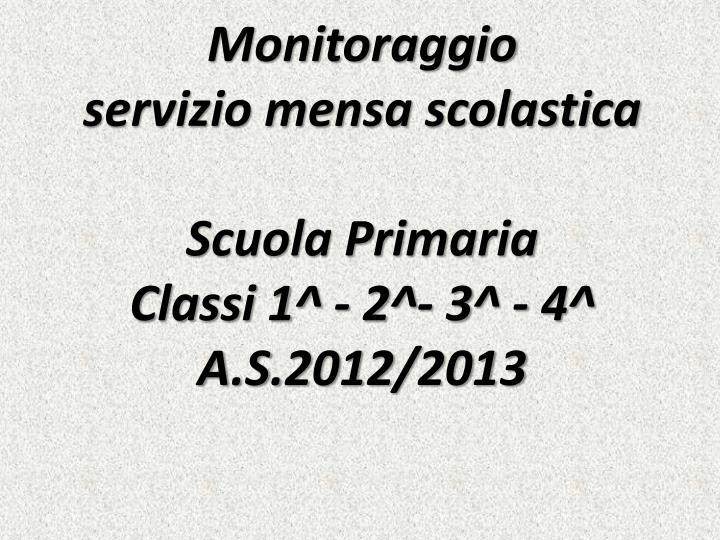 Monitoraggio servizio mensa scolastica scuola primaria classi 1 2 3 4 a s 2012 2013