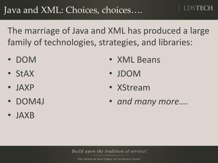 Java and XML: Choices, choices….