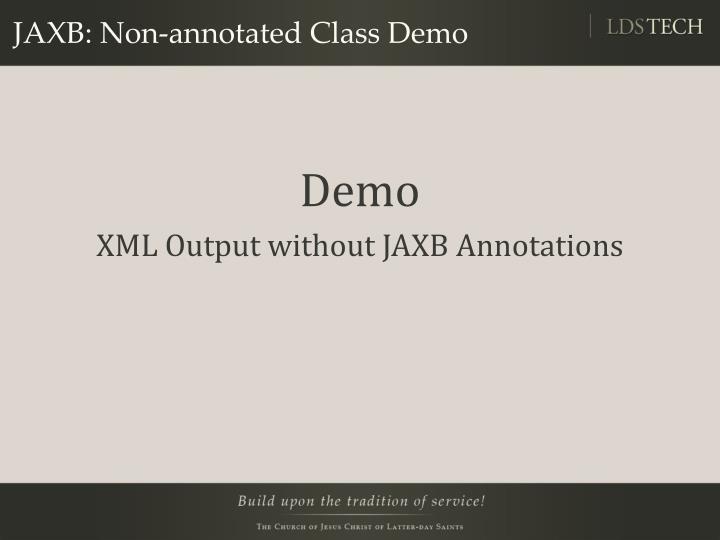 JAXB: Non-annotated Class Demo