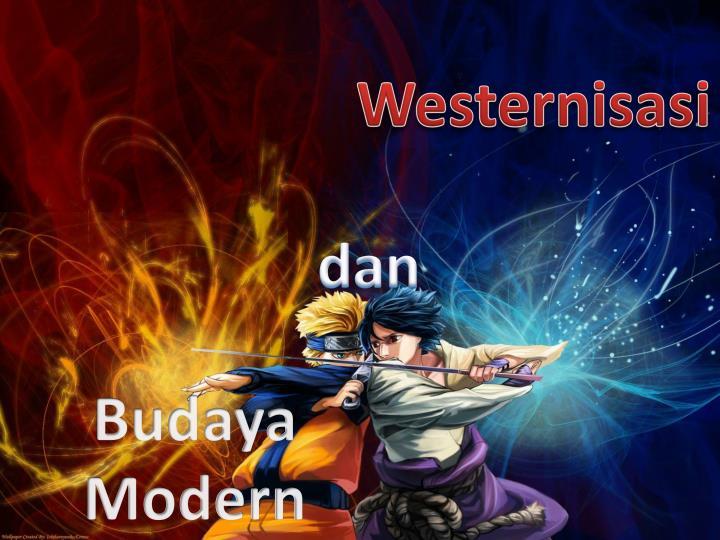 Ppt Westernisasi Dan Budaya Modern Powerpoint Presentation Id
