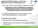 special satellite session on hiv and migration 22 july washington d c