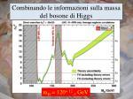combinando le informazioni sulla massa del bosone di higgs