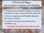 il bosone di higgs una seconda avventura con gianluigi
