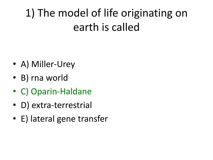 1 the model of life originating on earth is called