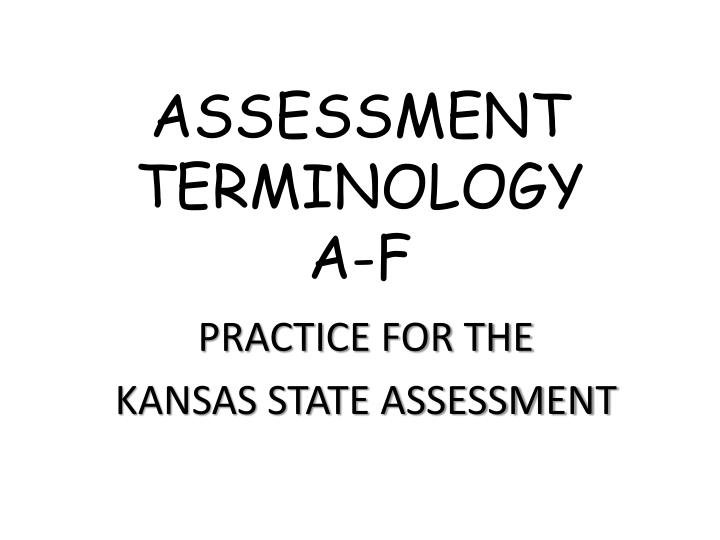 assessment terminology a f n.