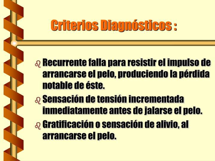 Criterios Diagnósticos :