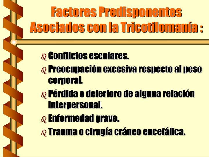 Factores Predisponentes Asociados con la Tricotilomanía :