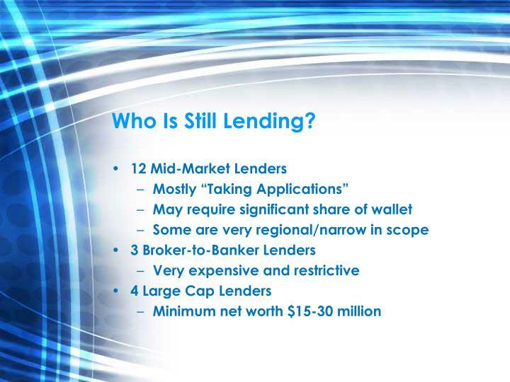 Who is still lending