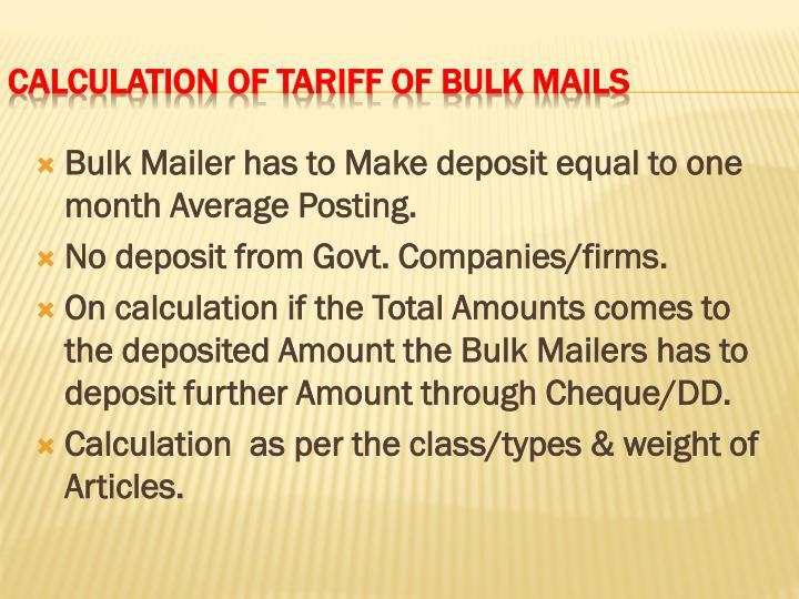 Bulk Mailer has to Make deposit equal to one month Average Posting.