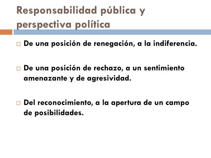 Responsabilidad pública y perspectiva política