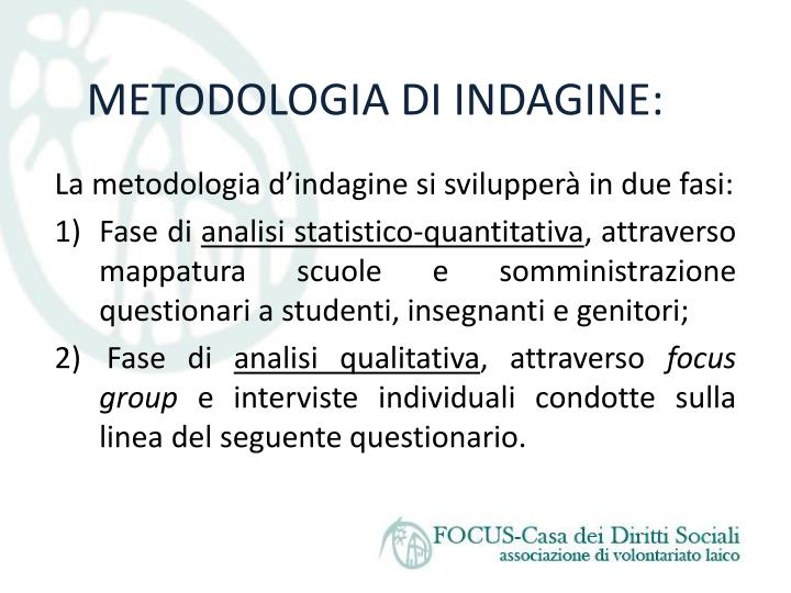 METODOLOGIA DI INDAGINE:
