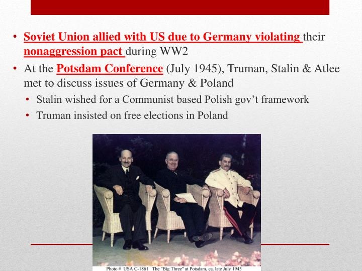 Soviet Union allied with US due to Germany violating