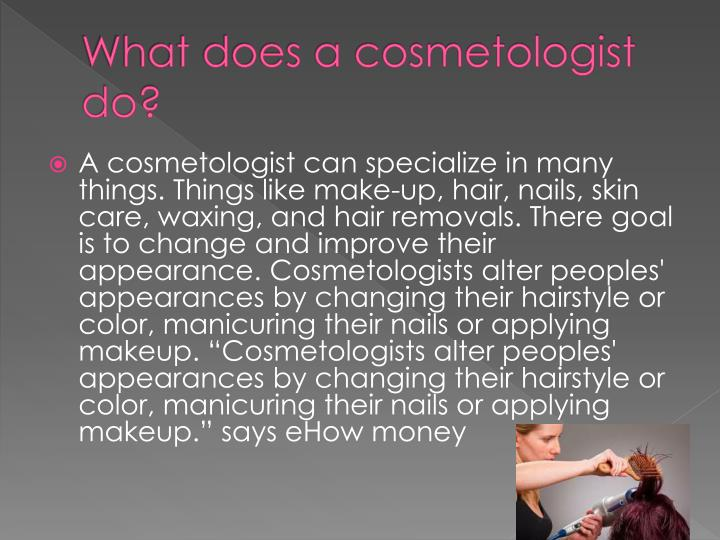 What does a cosmetologist do