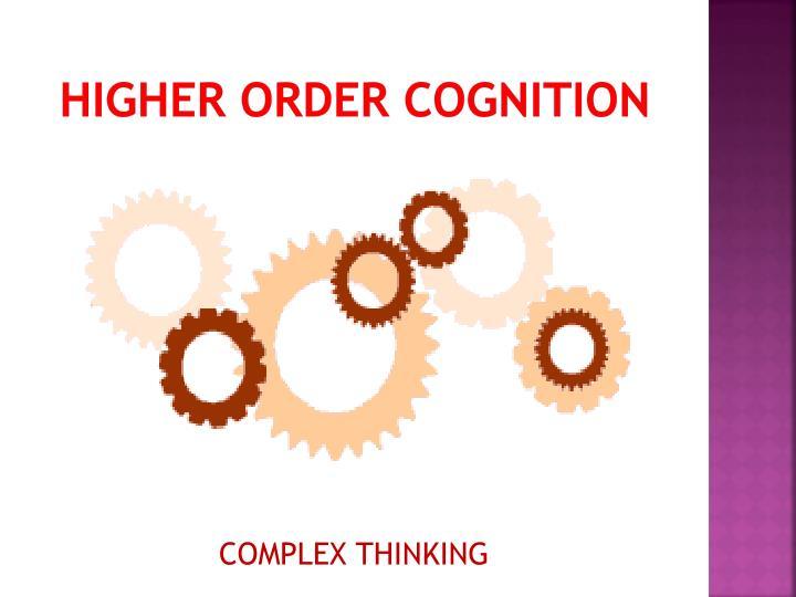 Higher order cognition
