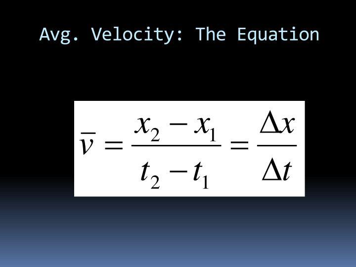 Avg. Velocity: The Equation