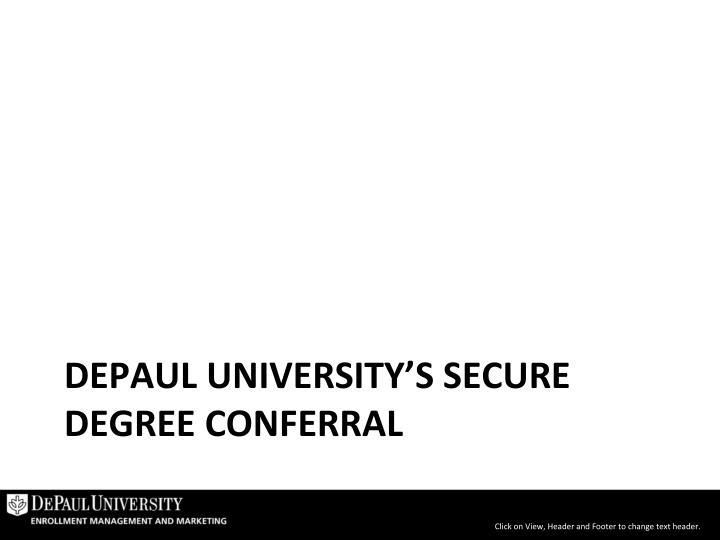 DePaul University's Secure Degree Conferral
