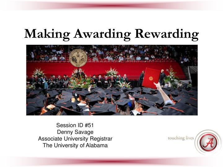 Making Awarding Rewarding