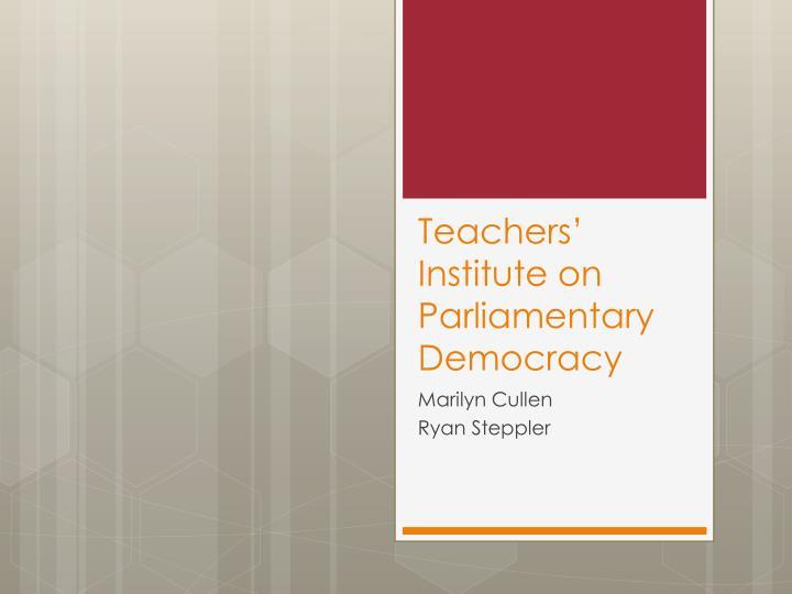 Teachers' Institute on Parliamentary Democracy