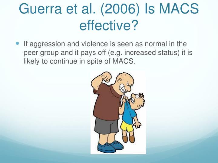 Guerra et al. (2006) Is MACS effective?