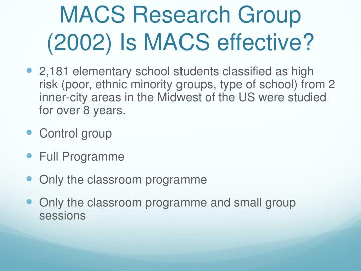 MACS Research Group (2002) Is MACS effective?