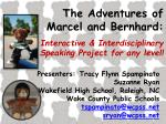 the adventures of marcel and bernhard