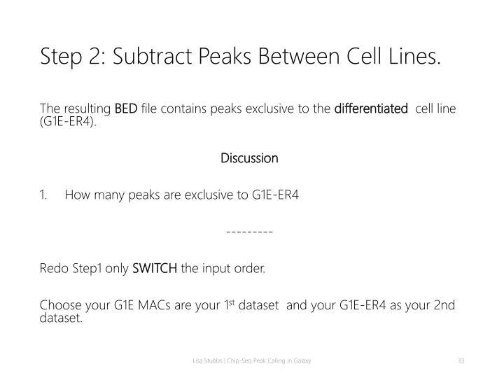 Step 2: Subtract Peaks Between Cell Lines.