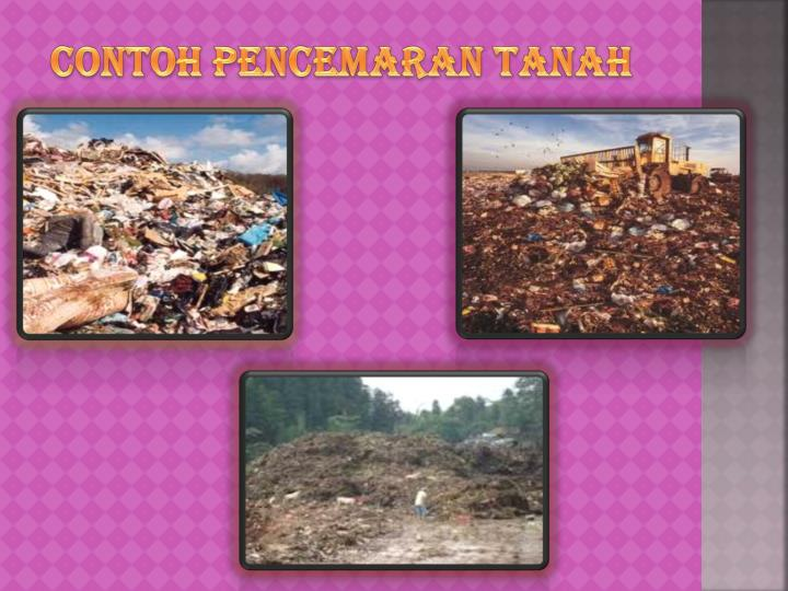Contoh pencemaran tanah