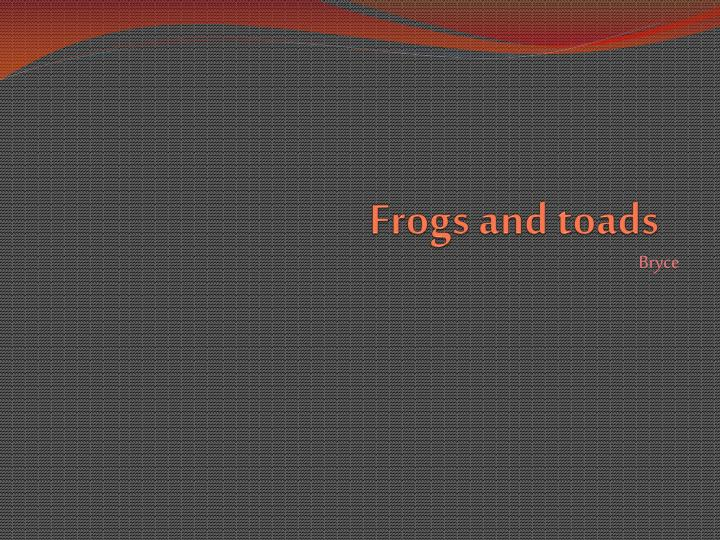 frogs and toads n.