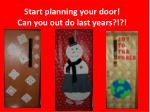 start planning your door can you out do last years
