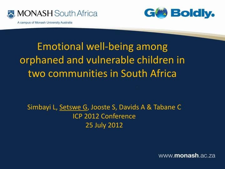 Emotional well being among orphaned and vulnerable children in two communities in south africa