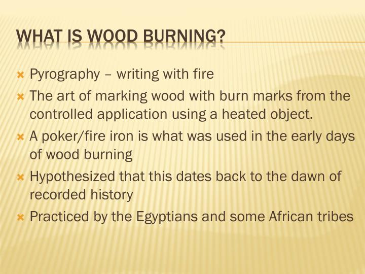 What is wood burning