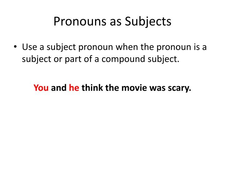 Pronouns as Subjects