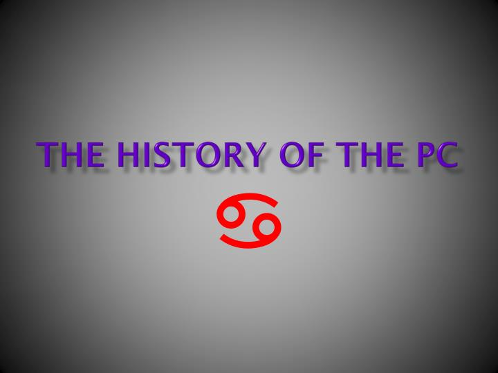 The history o f the pc