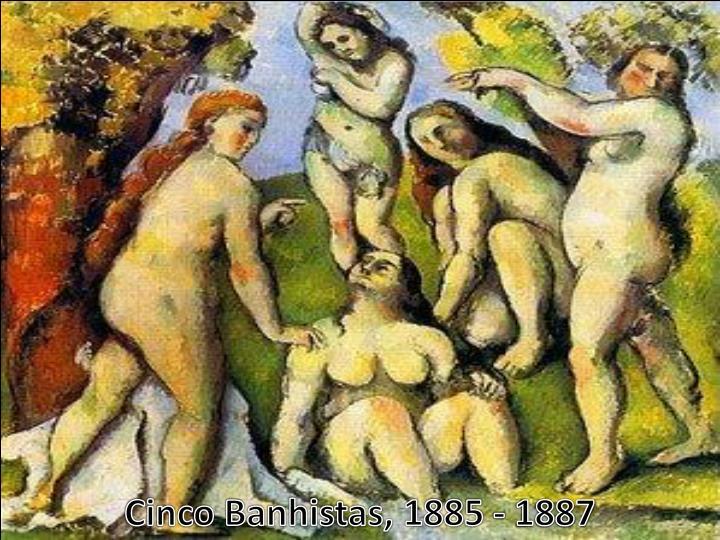 Cinco Banhistas, 1885 - 1887